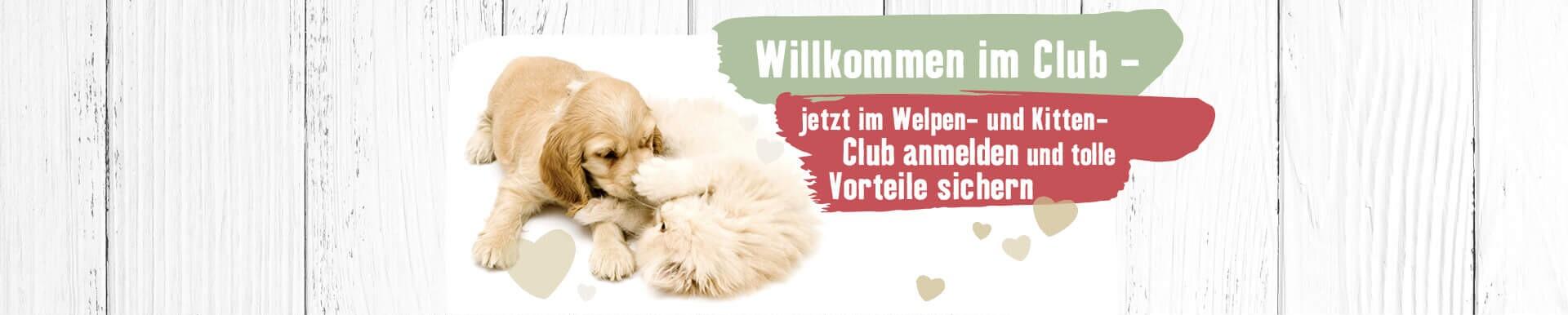 Willkommen im Club - jetzt im Welpen- und Kitten-Club anmelden und Vorteile sichern
